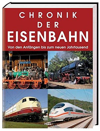 9783868521740: Chronik der Eisenbahn: Von den Anfangen bis zum neuen Jahrtausend