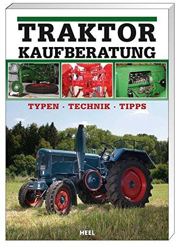 Traktor Kaufberatung: Typen, Technik, Tipps: Ertl, Bernd