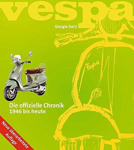 9783868523843: Vespa - Die offizielle Chronik: 1946 bis heute