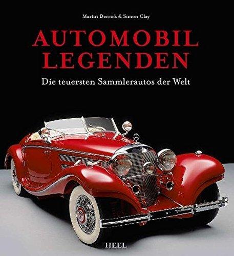9783868524826: Automobil-Legenden: Die teuersten Sammlerautos der Welt