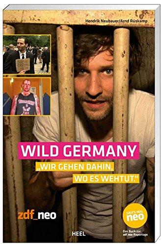 Wild Germany: ,,Wir gehen dahin,wo es wehtut.: Hendrik Neubauer, Arnd