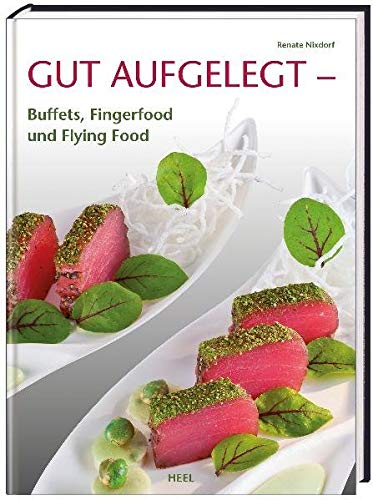 9783868525304: Gut aufgelegt: Buffets, Fingerfood und Flying Food