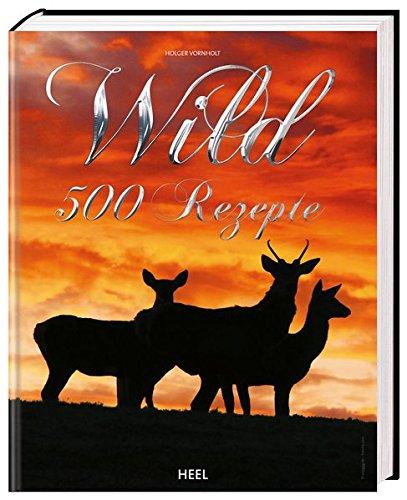 9783868525410: Wild: 500 Rezepte