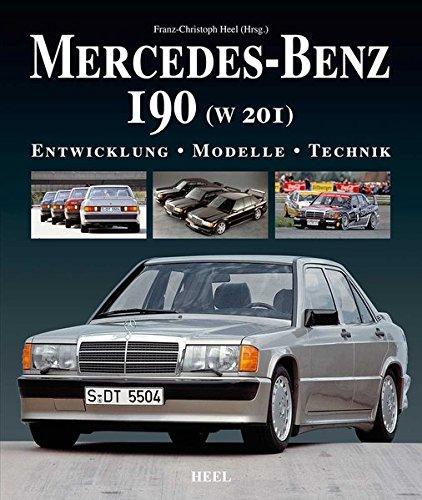 9783868526356: Mercedes-Benz 190 (W 201): Entwicklung - Modelle - Technik