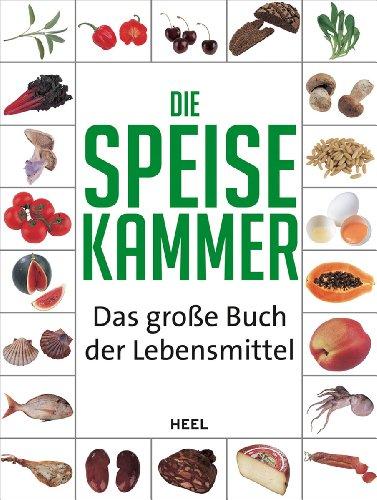 9783868528183: Die Speisekammer: Das große Buch der Lebensmittel