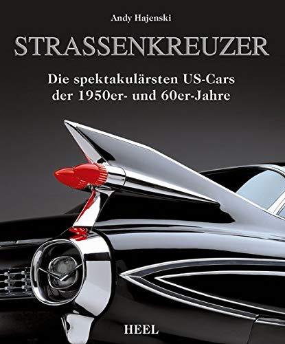 9783868529005: Straßenkreuzer: Die spektakulärsten US-Cars der 50er und 60er Jahre