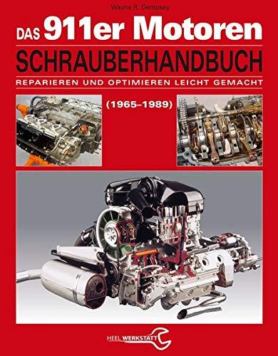 9783868529463: Das Porsche 911er Motoren Schrauberhandbuch - Reparieren und Optimieren leicht gemacht: Alle Porsche 911 Motoren 1965-1989