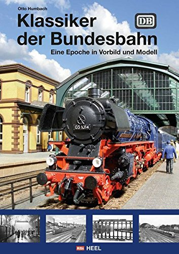 9783868529517: Klassiker der Bundesbahn: Eine Epoche in Vorbild und Modell