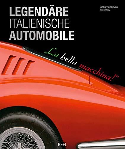 9783868529890: Legendäre italienische Automobile: La bella macchina