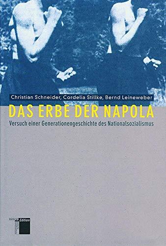 9783868542059: Das Erbe der Napola: Versuch einer Generationsgeschichte des Nationalsozialismus