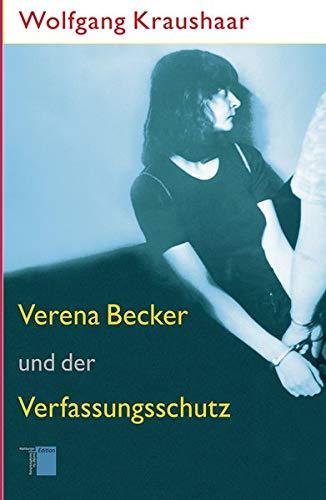 Verena Becker und der Verfassungsschutz - Kraushaar Wolfgang