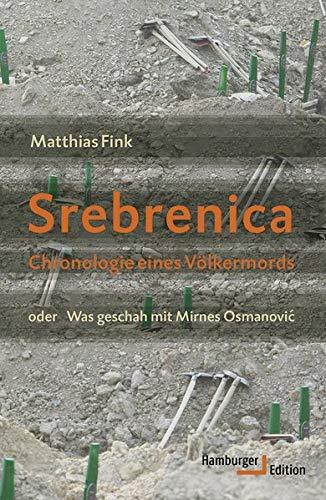 Srebrenica. Chronologie eines Völkermords: Matthias Fink