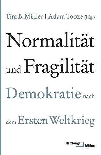 9783868542943: Normalität und Fragilität. Demokratie nach dem Ersten Weltkrieg