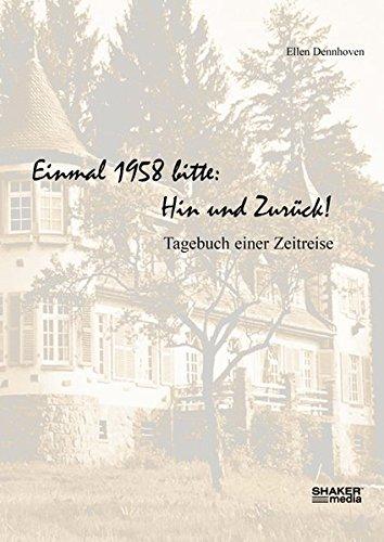 9783868580327: Einmal 1958 bitte: Hin und zur�ck!: Tagebuch einer Zeitreise