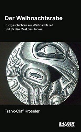9783868581591: Der Weihnachtsrabe: Kurzgeschichten zur Weihnachtszeit und für den Rest des Jahres (Livre en allemand)