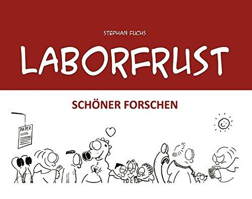 9783868582949: Laborfrust: Schöner Forschen