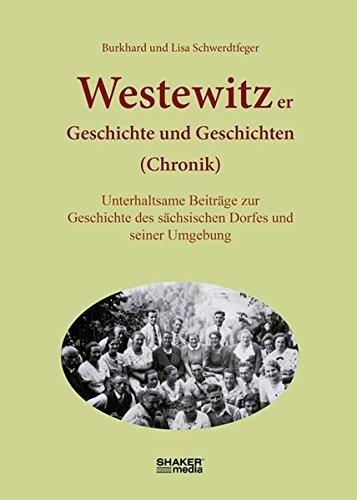 9783868583786: Westewitzer Geschichte und Geschichten: Unterhaltsame Beiträge zur Geschichte des sächsischen Dorfes und seiner Umgebung