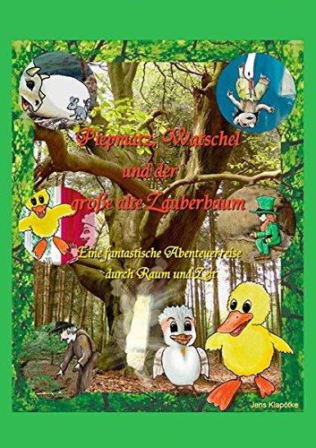 9783868584417: Piepmatz, Watschel und der gro�e alte Zauberbaum