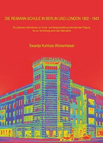 9783868584752: Die Reimann-Schule in Berlin und London 1902-1943: Ein jüdisches Unternehmen zur Kunst- und Designausbildung internationaler Prägung bis zur Vernichtung durch das Hitlerregime