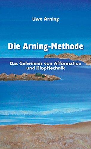 Die Arning-Methode: Uwe Arning