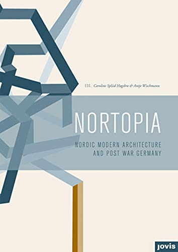 Nortopia: Nordic Modern Architecture and Postwar Germany