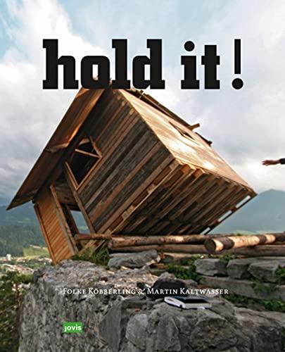 Hold It: Folke Köbberling & Martin Kaltwasser: The Art & Architecture of Public Spaces...