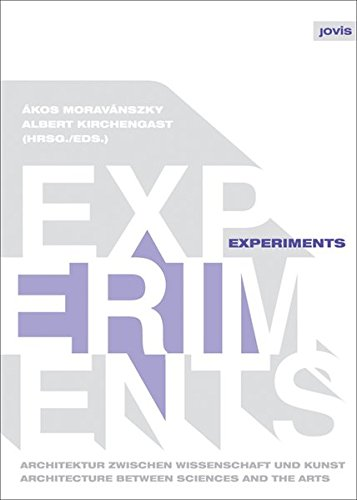 Experiments: Architecture Between Sciences and the Arts (English and German Edition): Jovis