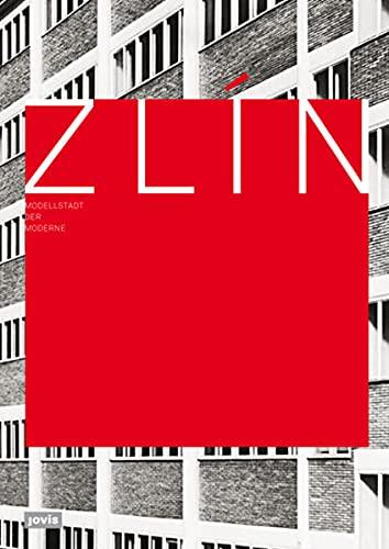 9783868590517: Zlín Modellstadt der Moderne: Katalog. Ausstellung Architekturmuseum TU München, Pinakothek der Moderne 19.11.2009-21.02.2010