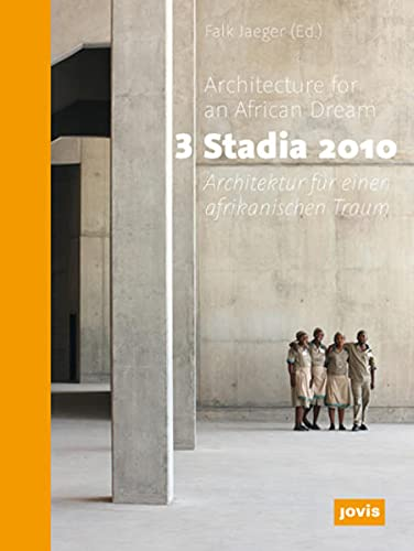 9783868590630: 3 Stadia 2010: Architecture for an African Dream