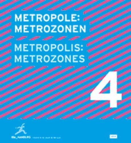 Metropolis No. 4: Metrozones: Designs for the Future of the Metropolis