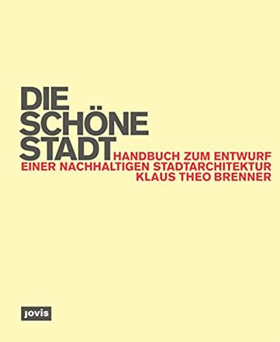 9783868590920: Die schöne Stadt: Handbuch zum Entwurf einer nachhaltigen Stadtarchitektur