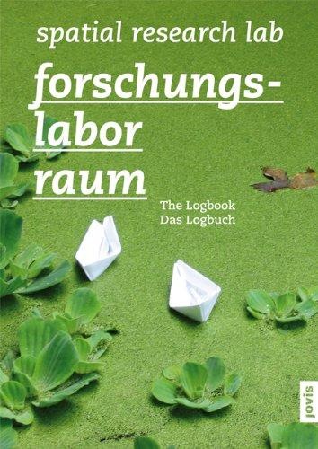 Spatial Research Lab: The Logbook: Hill, Rachel; Rennison, Lucinda; Wiethuchter, Annette