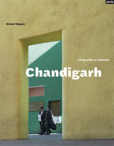 9783868591378: Chandigarh: Living with Le Corbusier