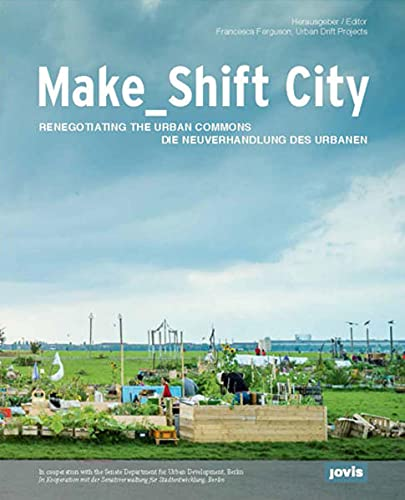 9783868592238: Make_Shift City: Renegotiating the Urban Commons