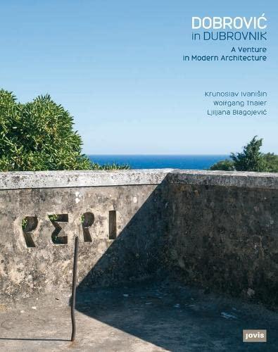 Dobrovic in Dubrovnik: A Venture in Modern Architecture (Hardcover)