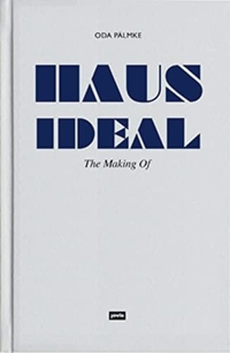 9783868593655: Haus Ideal: The Making Of