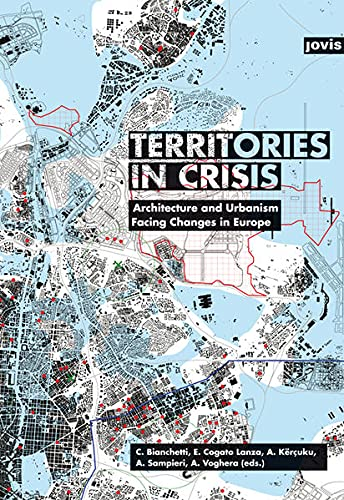 9783868593839: Territories in Crisis: Architecture and Urbanism Facing Changes in Europe