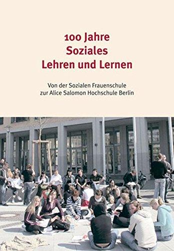 100 Jahre Soziales Lehren und Lernen: Von: Adriane Feustel; Hedwig