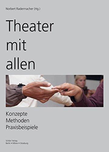 Beispielbild für Theater mit allen: Konzepte Methoden Praxisbeispiele zum Verkauf von Antiquariat BuchX