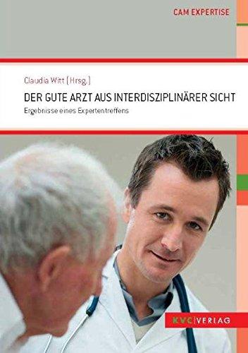 9783868640014: Der gute Arzt aus interdisziplinärer Sicht: Ergebnisse eines Expertentreffens