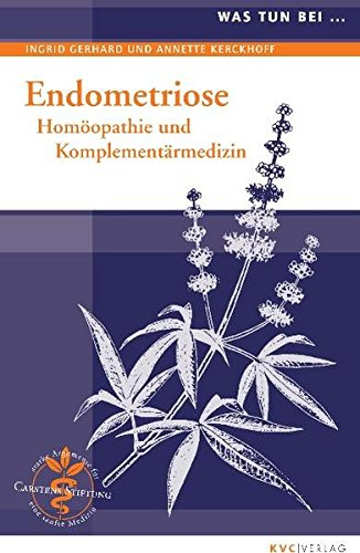 9783868640137: Was tun bei Endometriose: Homöopathie und Komplementärmedizin
