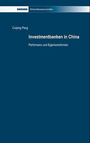 Investmentbanken in China : Performanz und Eigentumsformen - Cuiping Pang