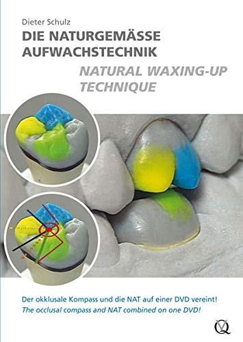 Natural Waxing-Up Technique: Dieter Schulz