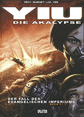 9783868690033: Yiu - Die Apokalypse 05. Der Sturz des Evangelischen Imperiums