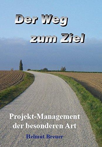 9783868701319: Der Weg zum Ziel: Projekt-Management der besonderen Art