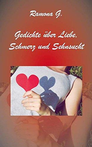 9783868702392: Gedichte über Liebe, Schmerz und Sehnsucht