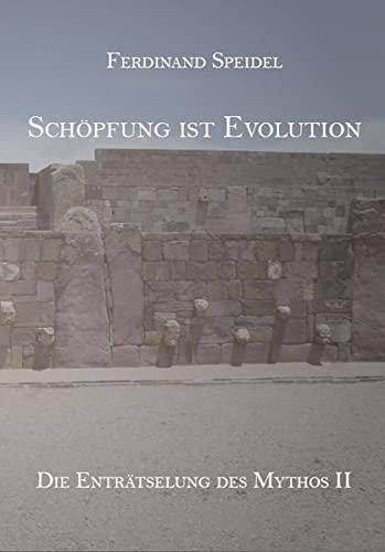 9783868705034: Schöpfung ist Evolution: Die Enträtselung des Mythos II