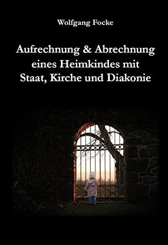 9783868705270: Aufrechnung & Abrechnung eines Heimkindes mit Staat, Kirche und Diakonie
