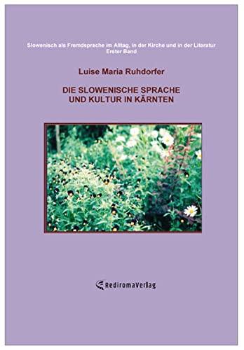 9783868709612: Die slowenische Sprache und Kultur in Kärnten