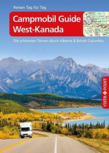 9783868710489: Campmobil Guide West-Kanada - Die schönsten Touren durch Alberta & British Columbia: Reiseführer inklusive E-Book [Reisen Tag für Tag] (German Edition)